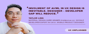 UX Design Unplugged with Taylor Ling